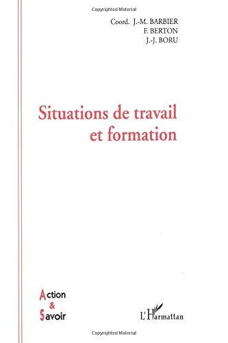 Situations de travail et formation: Barbier, Maurice ; Berton, F., Boru, J.-J