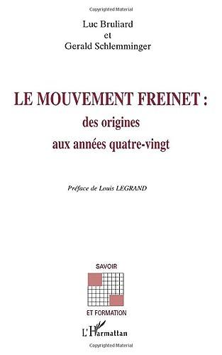 9782738443038: Le mouvement Freinet: Des origines aux annees quatre-vingt (Savoir et formation) (French Edition)