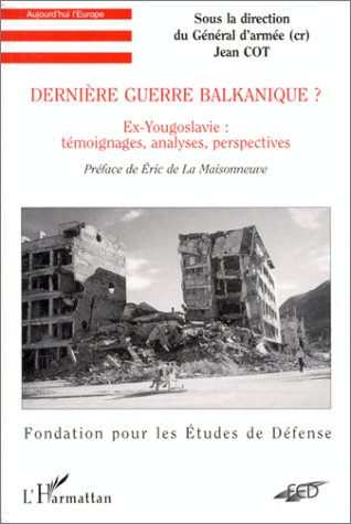 9782738443069: Dernière guerre balkanique ?. Ex-Yougoslavie : témoignages, analyses, perspectives