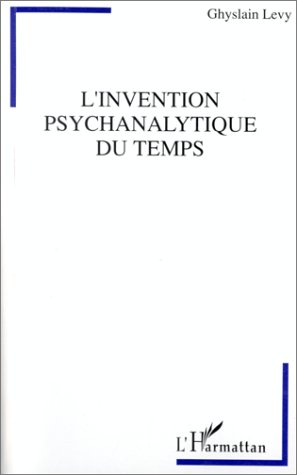 9782738443236: L'invention psychanalytique du temps