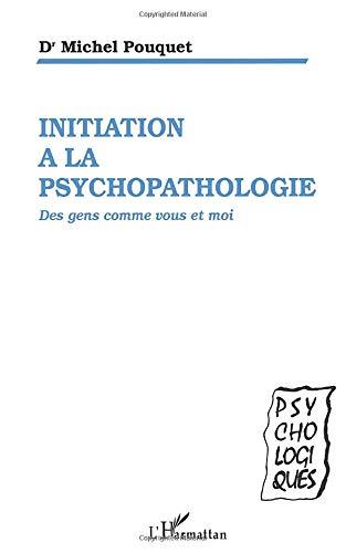 9782738443366: Initiation à la psychopathologie: Des gens comme vous et moi (French Edition)