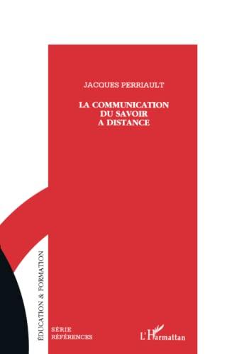 9782738443427: La communication du savoir à distance (French Edition)