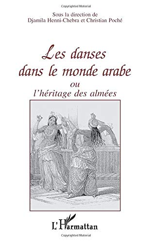 9782738443502: Les danses dans le monde arabe, ou, L'héritage des almées