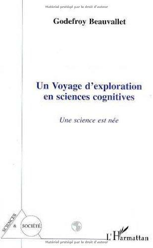 9782738444080: Un voyage d'exploration en sciences cognitives: Une science est nee (Collection Sciences et societe) (French Edition)