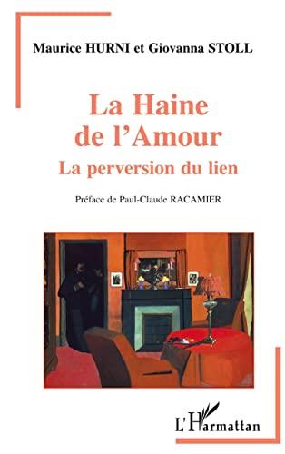 9782738444370: La haine de l'amour: La perversion du lien (Collection Psychanalyse et civilisations) (French Edition)