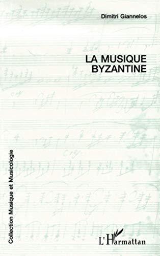 La musique byzantine. Le chant ecclésiastique grec: sa notation et sa pratique actuelle.: ...