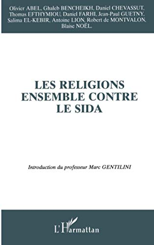 Religions Ensemble Contre le Sida: Marc Gentilini; Collectif