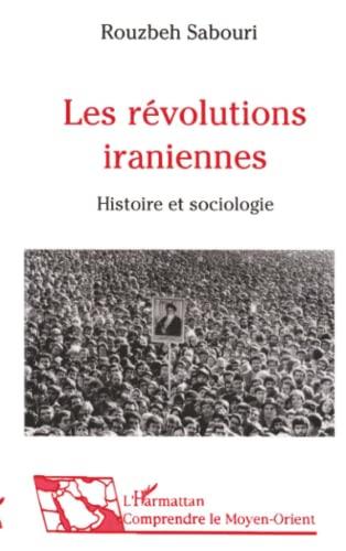 Révolutions iraniennes histoire et sociologie [May 03,
