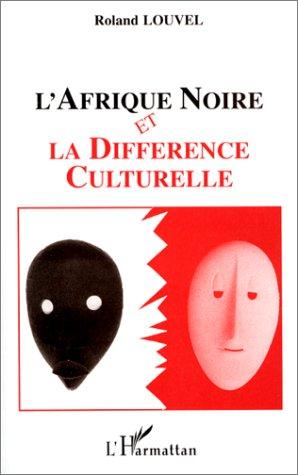 9782738446992: L'Afrique noire et la difference culturelle (French Edition)