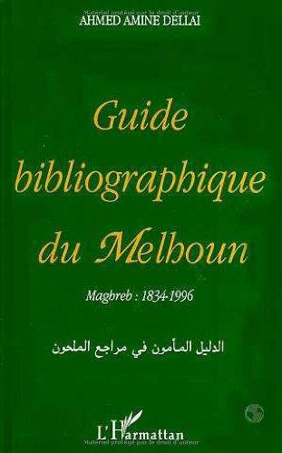 Guide bibliographique du Melhoun: Maghreb : 1834-1996: Ahmed Amine Dellai