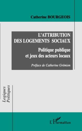 L'attribution des logements sociaux: Politique publique et: Bourgeois, Catherine