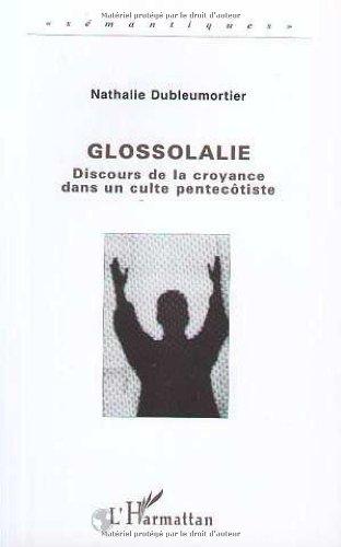 9782738449351: Glossolalie: Discours de la croyance dans un culte pentecôtiste