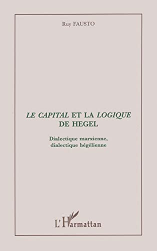 Le Capital et la Logique de Hegel: Ruy Fausto