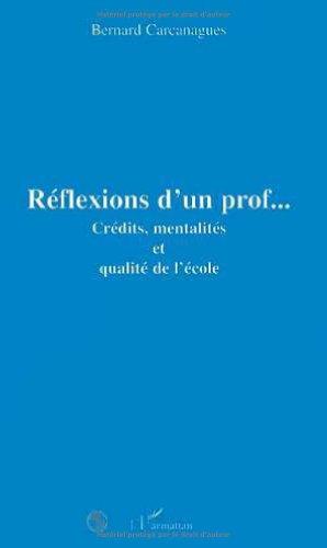 9782738450739: R�flexions d'un prof--: Cr�dits, mentalit�s et qualit� de l'�cole