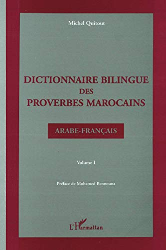 Dictionnaire bilingue des proverbes marocains: Arabe-francais (French: Michel Quitout