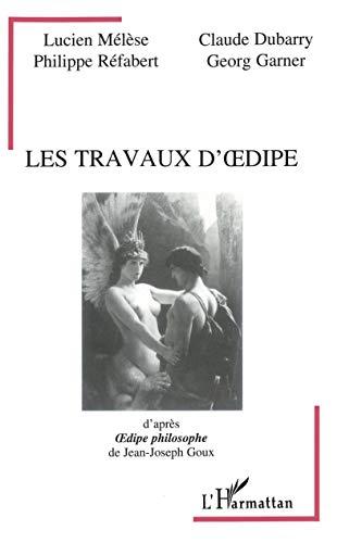 9782738452054: Les travaux d'|dipe: D'apr�s |dipe philosophique de Jean- Joseph Goux