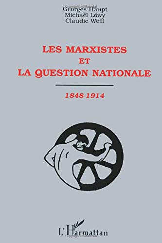 9782738452818: LES MARXISTES ET LA QUESTION NATIONALE 1848-1914