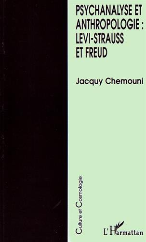 9782738453228: Psychanalyse et anthropologie: Levi-Strauss et Freud (Culture et cosmologie) (French Edition)