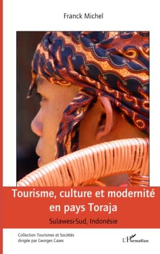 9782738453402: Tourisme, culture et modernité en pays Toraja: (Sulawesi-Sud, Indonésie)