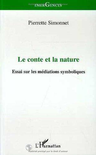 9782738455369: Le conte et la nature: Essai sur les mediations symboliques (Emergences) (French Edition)