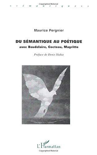 9782738455796: Du semantique au poetique: Avec Baudelaire, Cocteau, Magritte (Semantiques) (French Edition)
