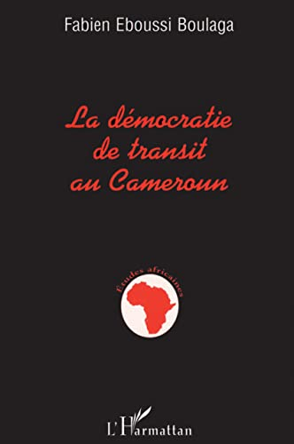 9782738456304: La démocratie de transit au Cameroun (Collection Etudes africaines) (French Edition)