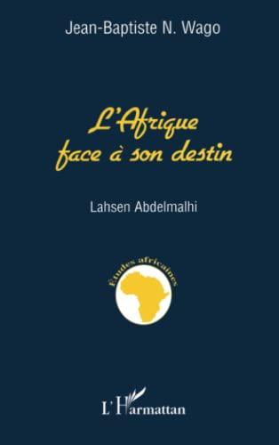 9782738456540: L'Afrique face a son destin: Quel projet de developpement en l'an 2000? (Etudes africaines) (French Edition)