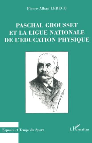 9782738457103: Paschal Grousset et la Ligue nationale de l'�ducation physique