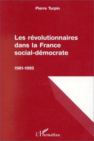 9782738457592: Les r�volutionnaires dans la France social-d�mocrate: 1981-1995