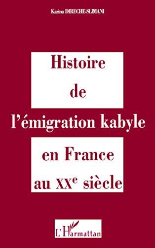 9782738457899: Histoire de l'�migration kabyle en France au XXe si�cle: R�alit�s culturelles et politiques et r�appropriations identitaires