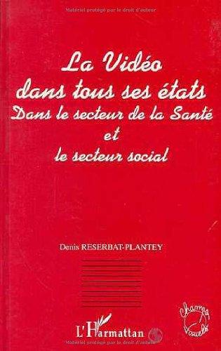 9782738458063: La Video dans tous ses etats dans le secteur de la (French Edition)