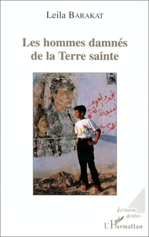 """9782738458186: Les hommes damnés de la Terre sainte: Roman (Collection """"Ecritures arabes"""") (French Edition)"""