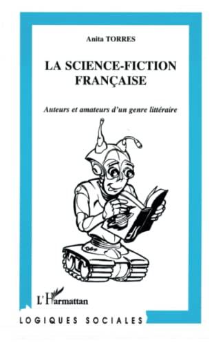 9782738459480: La science-fiction fran�aise: Auteurs et amateurs d'un genre litt�raire