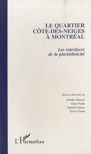 Le quartier Cote-des-Neiges a Montreal: Les interfaces de la pluriethnicite (French Edition): ...