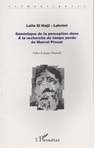 9782738460424: S�miotique de la perception dans A la recherche du temps perdu de Marcel Proust