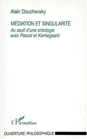 9782738460622: M�diation & singularit�: Au seuil d'une ontologie avec Pascal et Kierkegaard