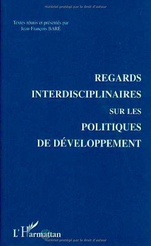 Regards interdisciplinaires sur les politiques de developpement (French Edition) (273846064X) by [???]