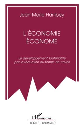 9782738460790: L'économie économe: Le développement soutenable par la réduction du temps de travail