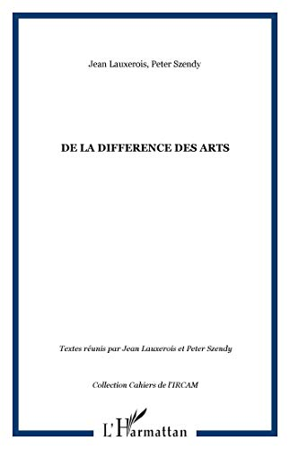 9782738461155: De la difference des arts (Les cahiers de l'IRCAM) (French Edition)