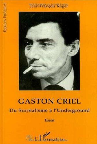 Gaston Criel: Du surréalisme à l'underground: Jean-François Roger