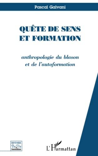 9782738461766: Quête de sens et formation: Anthropologie du blason et de l'autoformation