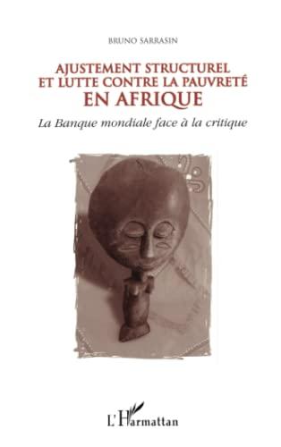 9782738462398: Ajustement structurel et lutte contre la pauvrete en Afrique: La Banque mondiale face a la critique (Collection