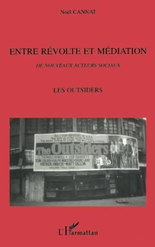 9782738462510: Entre revolte et mediation: Les outsiders, de nouveaux acteurs sociaux : Vaslav Nijinsky, Vincent Van Gogh, Thomas Edward Lawrence (French Edition)