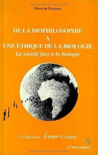 9782738462671: De la biophilosophie a une ethique de la biologie: La societe face a la biologie (Collection