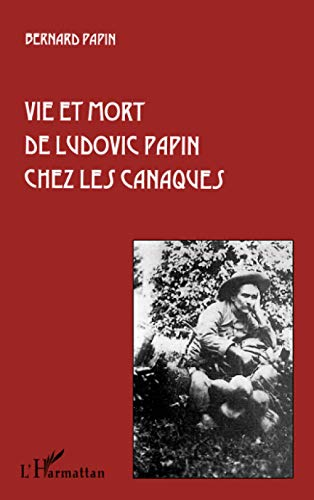 9782738462725: Vie et mort de Ludovic Papin ches les Canaques (French Edition)