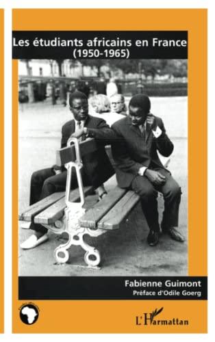 9782738462886: Les étudiants africains en France, 1950-1965 (Collection Etudes africaines) (French Edition)