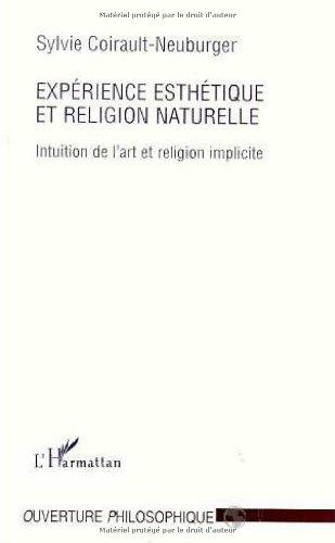 9782738463036: Expérience esthétique et religion naturelle: Intuition de l'art et religion implicite (Collection L'ouverture philosophique) (French Edition)