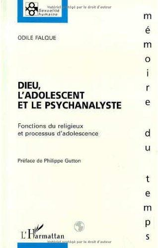 9782738463395: Dieu, l'adolescent et le psychanalyste: Fonctions du religieux et processus d'adolescence