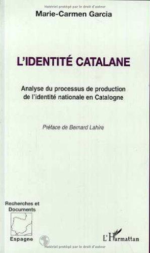 L'identité catalane: Analyse du processus de production: Marie-Carmen Garcia