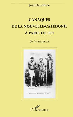 9782738463845: Canaques de la Nouvelle-Calédonie à Paris en 1931: De la case au zoo